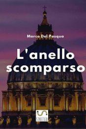 L'anello scomparso di Marco Del Pasqua