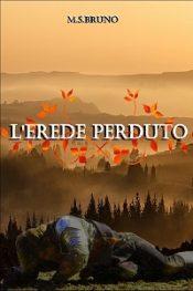 L'Erede Perduto: (L'Occhio del Veggente – Vol. I) di Maria Stella Bruno