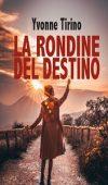 La rondine del destino di Yvonne Tirino