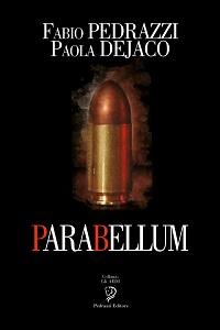 Parabellum di Fabio Pedrazzi e Paola Dejaco