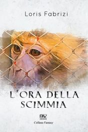 L'ora della scimmia di Loris Fabrizi