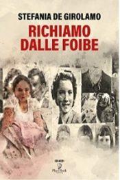 Richiamo dalle foibe-In memoria di Elisabetta di Stefania de Girolamo