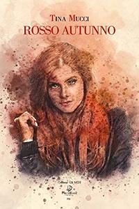 Rosso Autunno di Tina Mucci