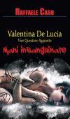 Valentina de lucia vice questore aggiunto – Mani insanguinate di Raffaele Caso