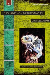 Le iguane non mi turbano piùà di Dina Bellrham
