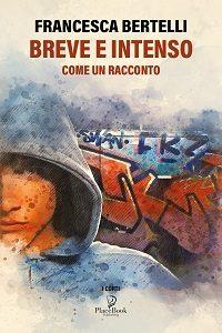 Breve e Intenso di Francesca Bertelli