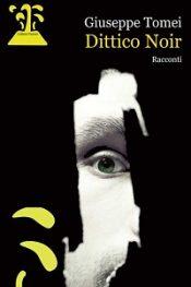 Dittico Noir di Giuseppe Tomei