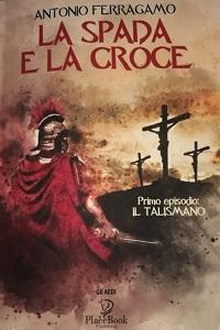 La Spada e la Croce di Antonio Ferragamo