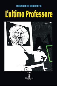 L'ultimo professore di Fernando De Benedictis