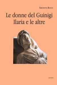 Le donne del Guinigi, Ilaria e le altre di Simonetta Ronco
