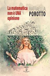 La Matematica non è UNA Opinione di Raffaella Porotto