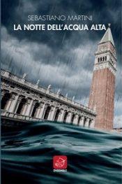 La notte dell'acqua alta di Sebastiano Martini