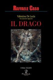 Valentina de lucia vice questore aggiunto – Il Drago di Raffaele Caso
