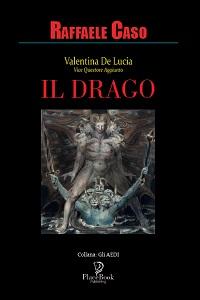 Valentina de lucia vice questore aggiunto - Il Drago di Raffaele Caso