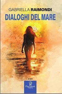 Dialoghi dal mare di Gabriella Raimondi