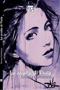La svolta di Viola di Silvana Gambone