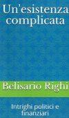 Un'esistenza complicata di Belisario Righi