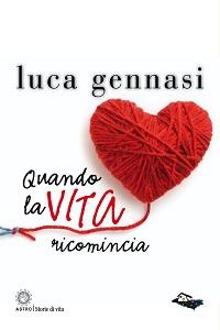 Quando la vita ricomincia di Luca Gennasi